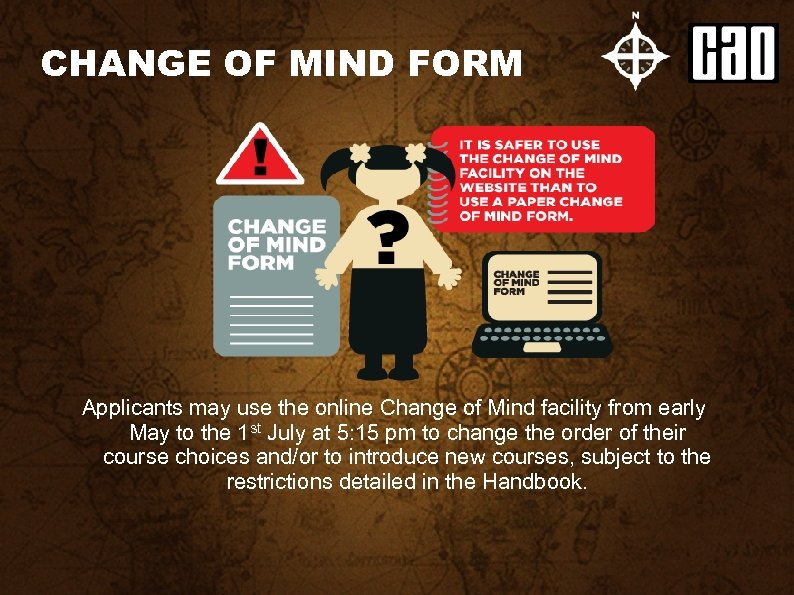 CHANGE OF MIND FORM Applicants may use the online Change of Mind facility from