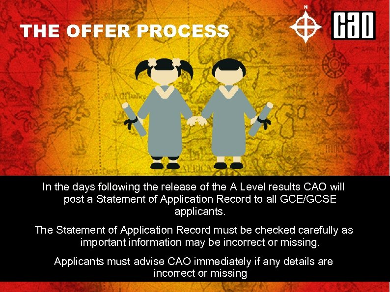THE OFFER PROCESS In the days following the release of the A Level results