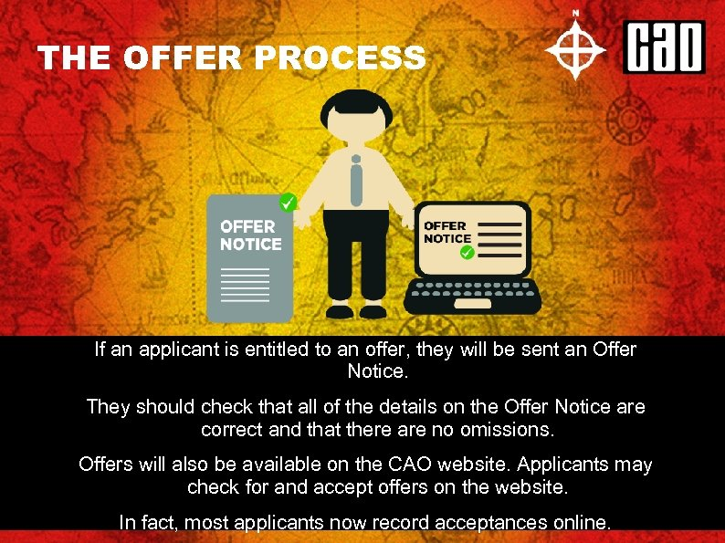 THE OFFER PROCESS If an applicant is entitled to an offer, they will be