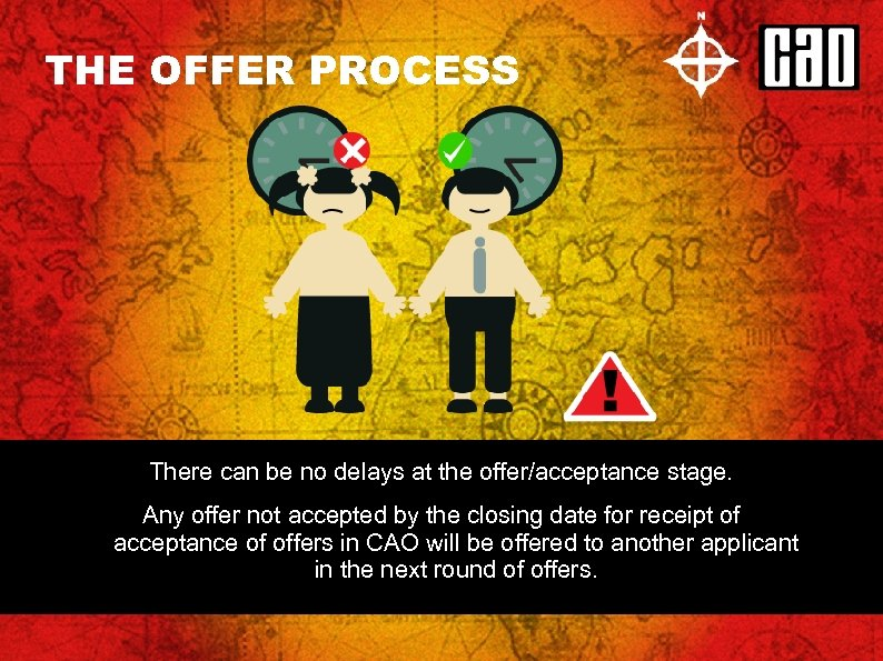 THE OFFER PROCESS There can be no delays at the offer/acceptance stage. Any offer