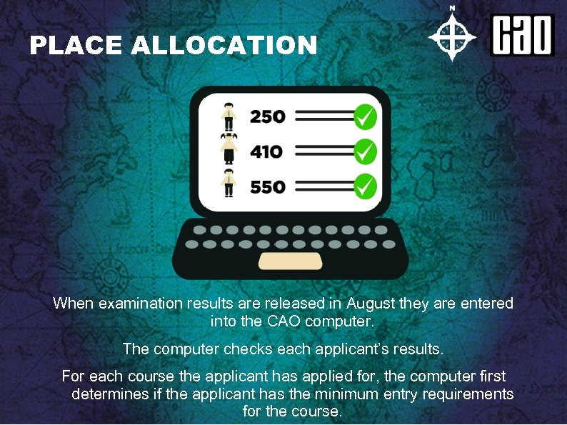 PLACE ALLOCATION When examination results are released in August they are entered into the