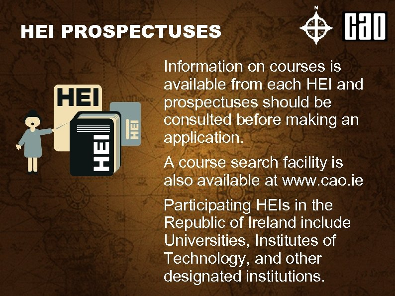HEI PROSPECTUSES Information on courses is available from each HEI and prospectuses should be