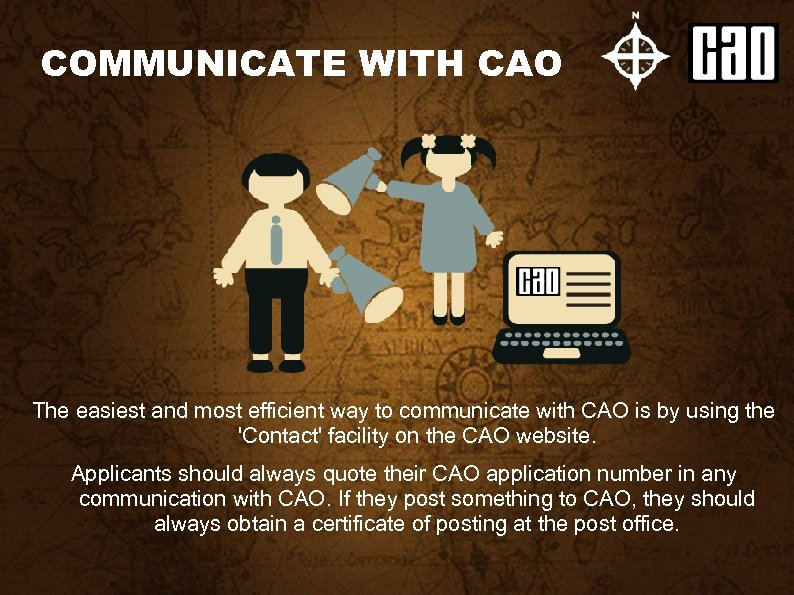 COMMUNICATE WITH CAO The easiest and most efficient way to communicate with CAO is