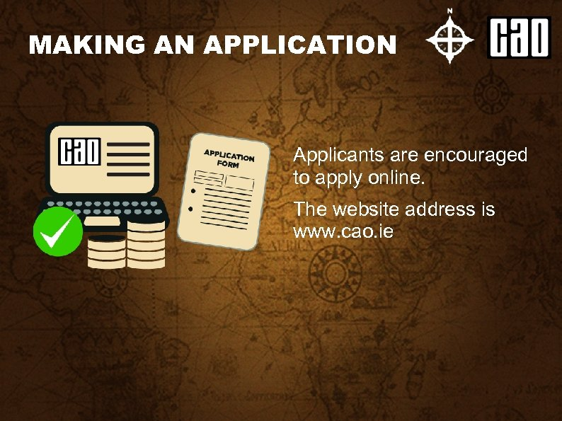 MAKING AN APPLICATION Applicants are encouraged to apply online. The website address is www.