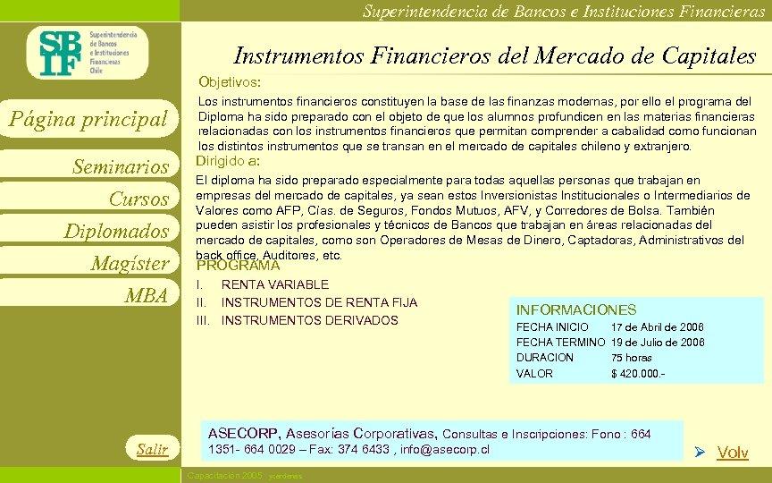 Superintendencia de Bancos e Instituciones Financieras Instrumentos Financieros del Mercado de Capitales Objetivos: Página