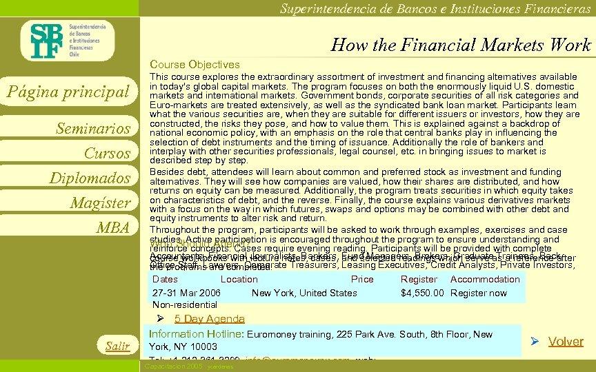 Superintendencia de Bancos e Instituciones Financieras How the Financial Markets Work Course Objectives Página