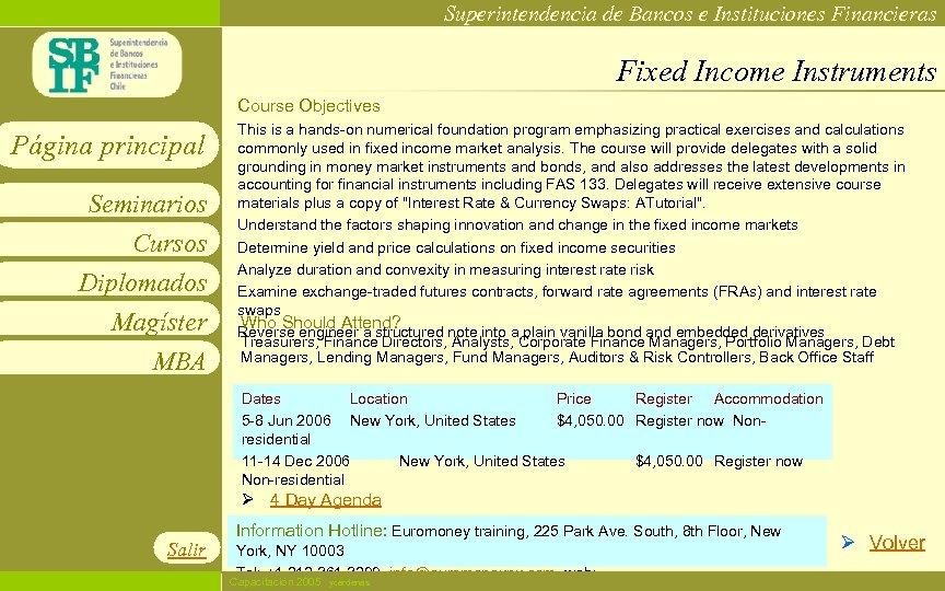 Superintendencia de Bancos e Instituciones Financieras Fixed Income Instruments Course Objectives Página principal Seminarios