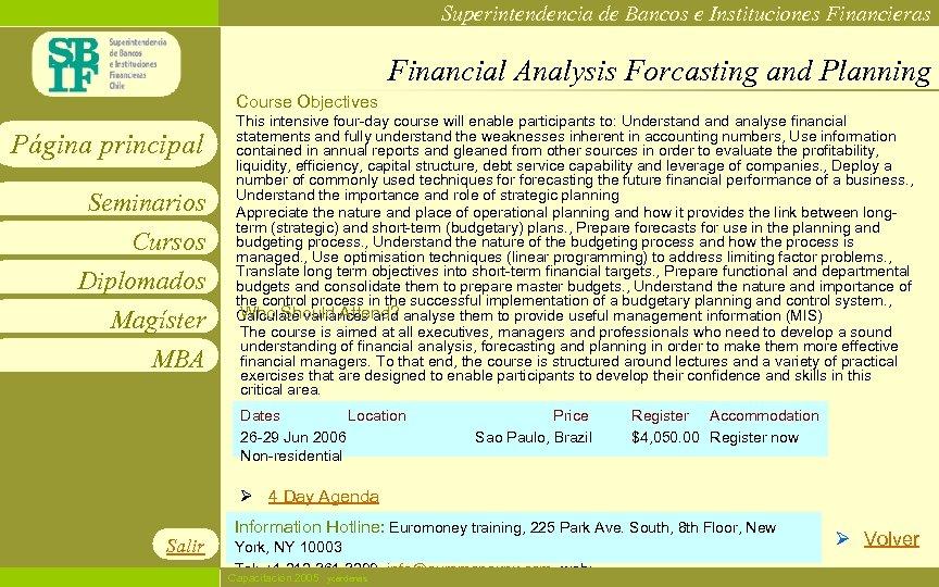 Superintendencia de Bancos e Instituciones Financieras Financial Analysis Forcasting and Planning Course Objectives Página