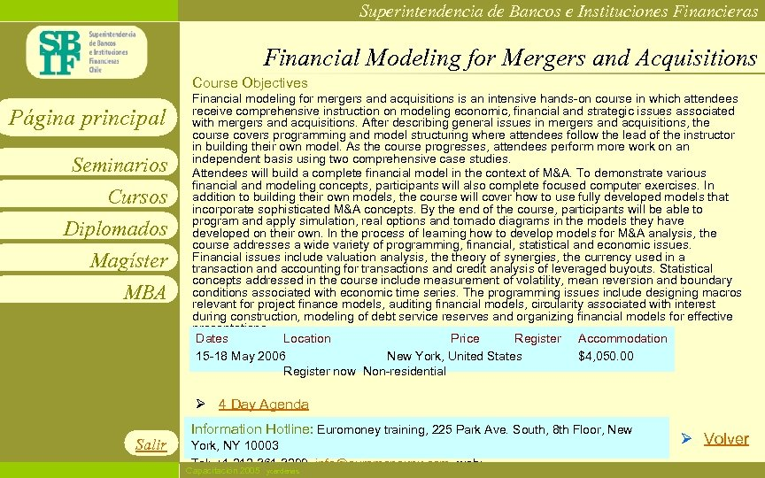 Superintendencia de Bancos e Instituciones Financieras Financial Modeling for Mergers and Acquisitions Course Objectives