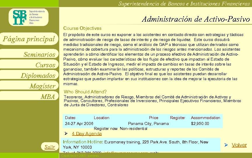 Superintendencia de Bancos e Instituciones Financieras Administración de Activo-Pasivo Course Objectives Página principal Seminarios