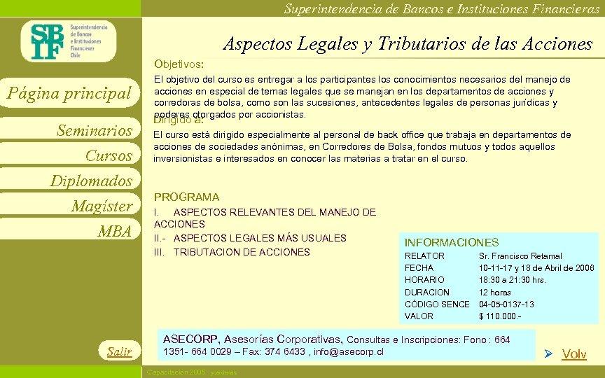 Superintendencia de Bancos e Instituciones Financieras Aspectos Legales y Tributarios de las Acciones Objetivos: