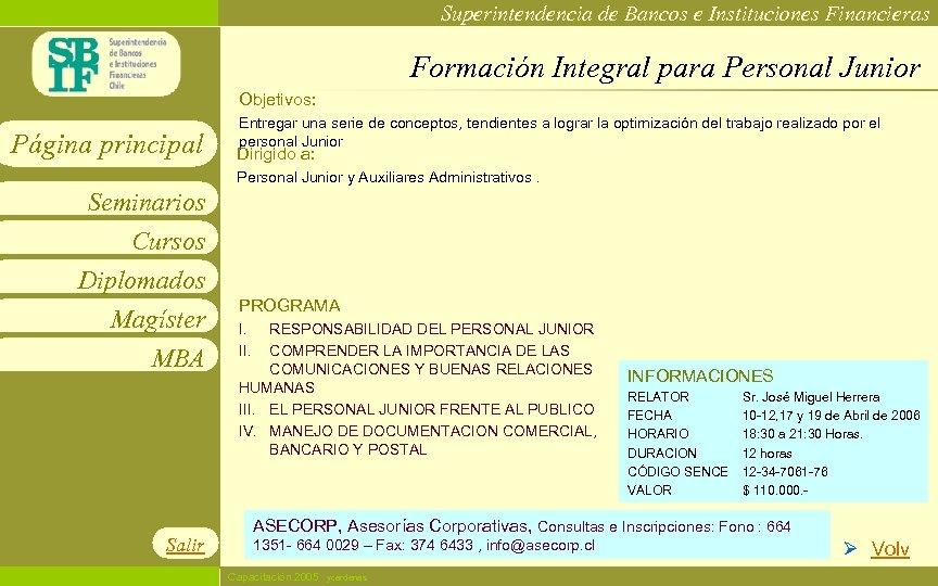 Superintendencia de Bancos e Instituciones Financieras Formación Integral para Personal Junior Objetivos: Página principal