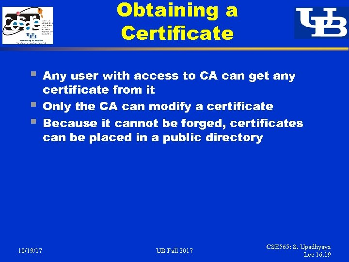 Obtaining a Certificate § § § 10/19/17 Any user with access to CA can