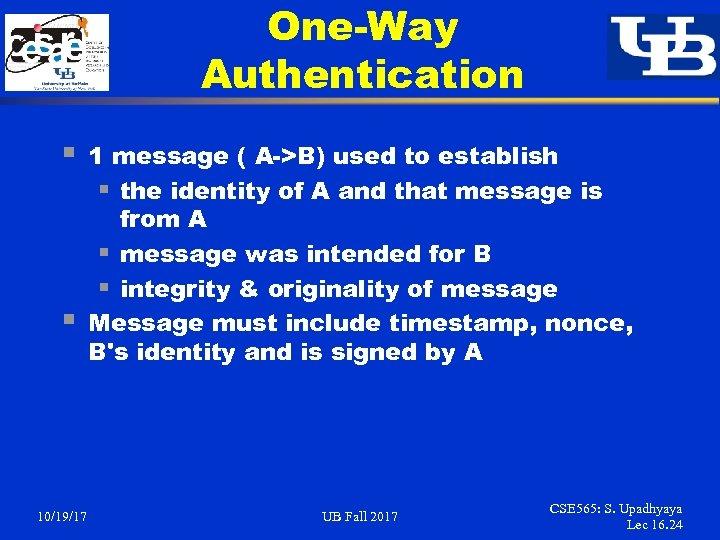 One-Way Authentication § § 10/19/17 1 message ( A->B) used to establish § the