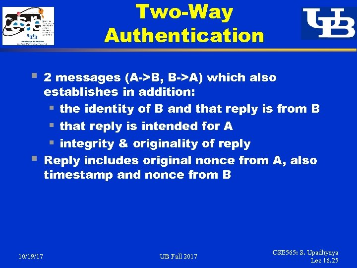 Two-Way Authentication § § 10/19/17 2 messages (A->B, B->A) which also establishes in addition: