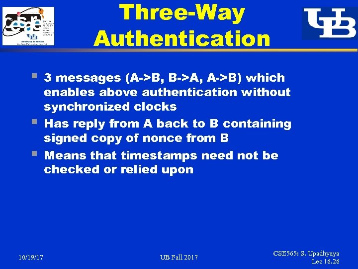 Three-Way Authentication § § § 10/19/17 3 messages (A->B, B->A, A->B) which enables above