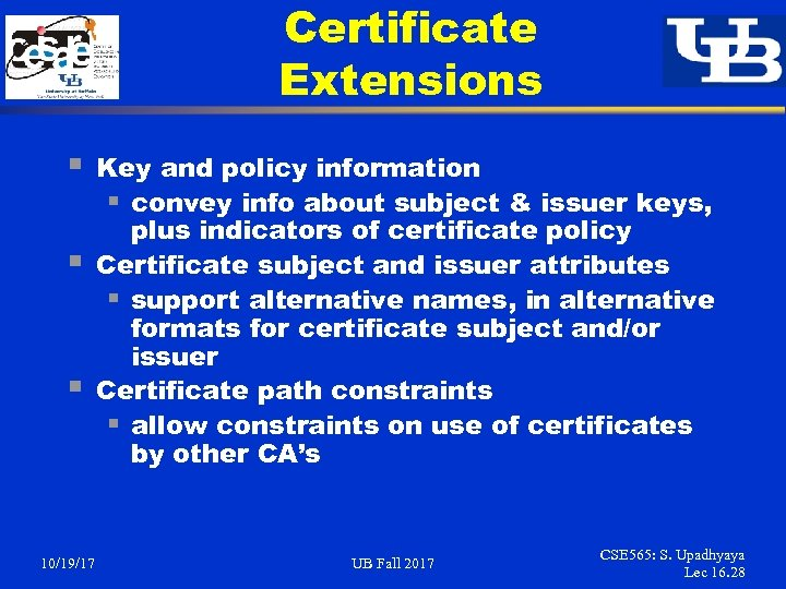 Certificate Extensions § § § 10/19/17 Key and policy information § convey info about