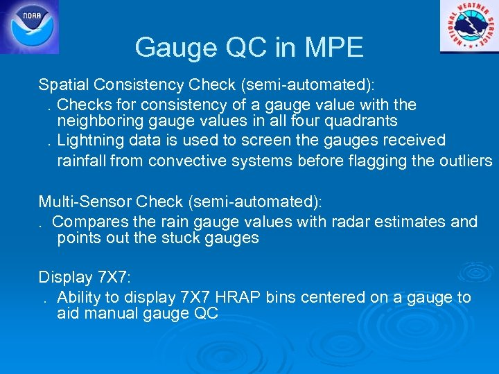 Gauge QC in MPE Spatial Consistency Check (semi-automated): . Checks for consistency of a
