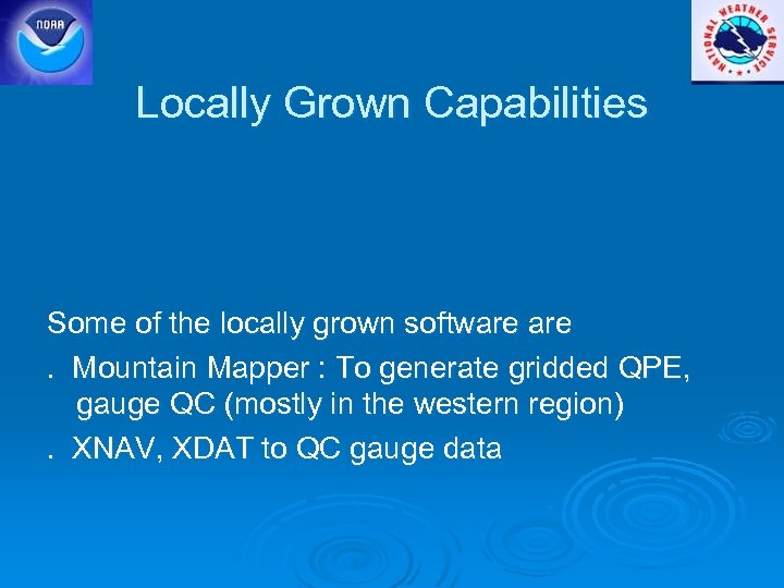 Locally Grown Capabilities Some of the locally grown software are. Mountain Mapper : To
