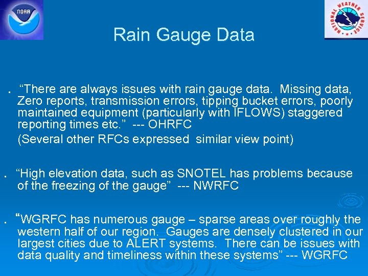 "Rain Gauge Data. ""There always issues with rain gauge data. Missing data, Zero reports,"