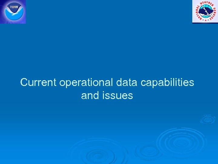 Current operational data capabilities and issues