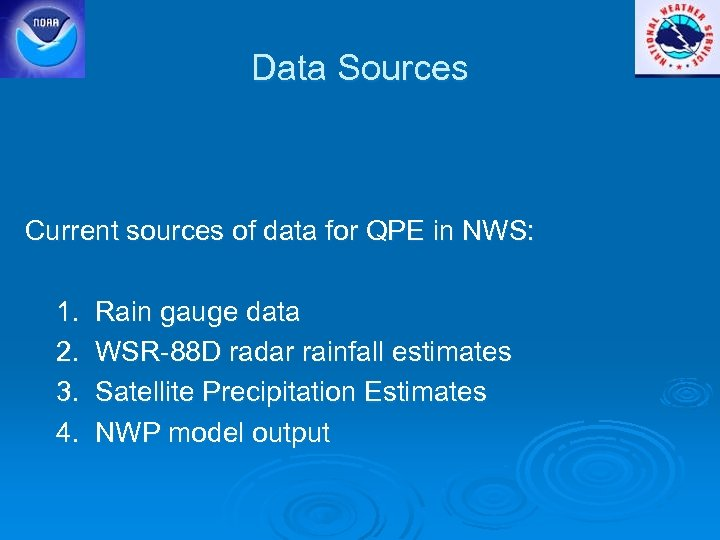 Data Sources Current sources of data for QPE in NWS: 1. 2. 3. 4.