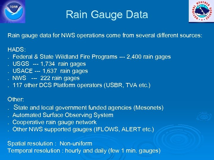 Rain Gauge Data Rain gauge data for NWS operations come from several different sources: