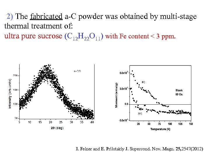 2) The fabricated a-C powder was obtained by multi-stage thermal treatment of: ultra pure