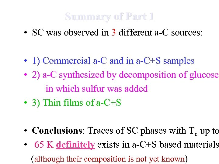 Summary of Part 1 • SC was observed in 3 different a-C sources: •