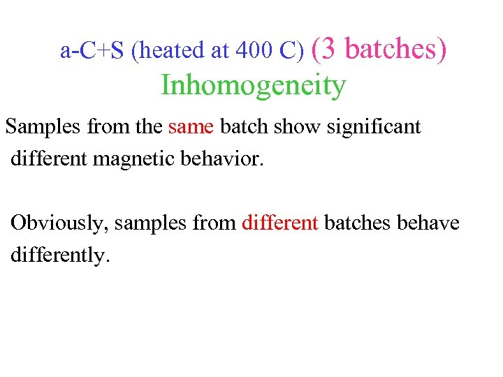 a-C+S (heated at 400 C) (3 batches) Inhomogeneity Samples from the same batch show