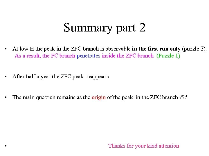 Summary part 2 • At low H the peak in the ZFC branch is