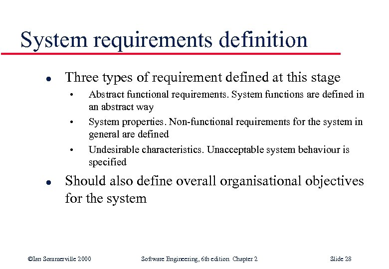 System requirements definition l Three types of requirement defined at this stage • •