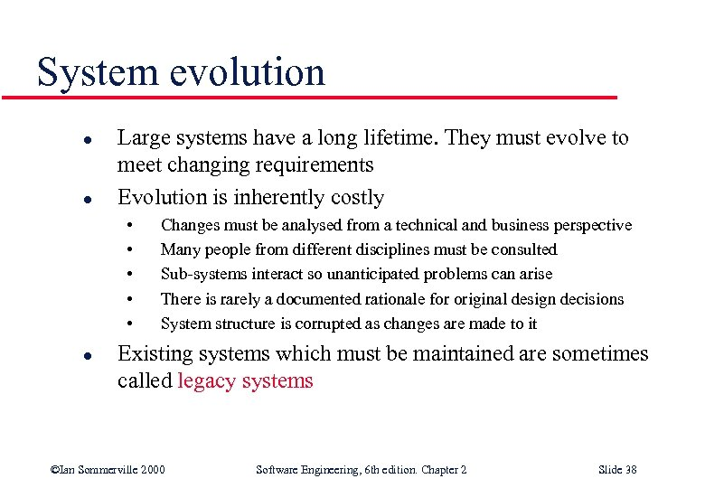 System evolution l l Large systems have a long lifetime. They must evolve to