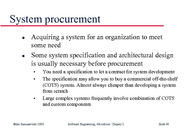 System procurement l l Acquiring a system for an organization to meet some need