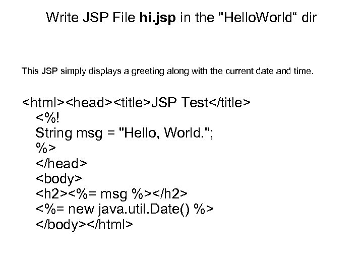 Write JSP File hi. jsp in the