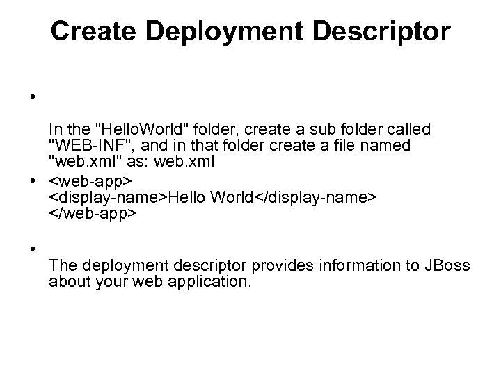 Create Deployment Descriptor • In the