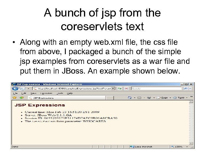 A bunch of jsp from the coreservlets text • Along with an empty web.