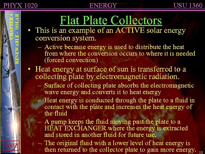 CHAPTER 4 RENEWABLE - SOLAR PHYX 1020 ENERGY USU 1360 Flat Plate Collectors •