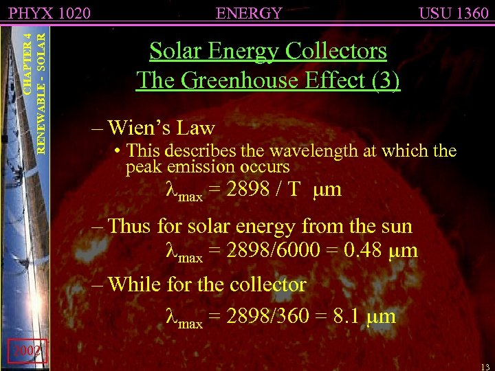 CHAPTER 4 RENEWABLE - SOLAR PHYX 1020 ENERGY USU 1360 Solar Energy Collectors The