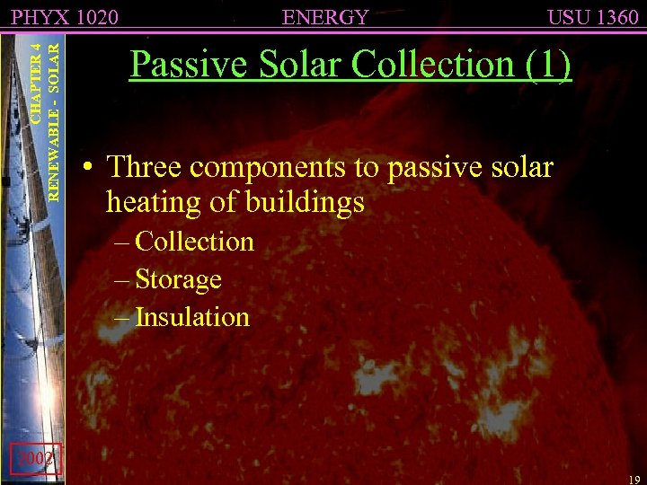CHAPTER 4 RENEWABLE - SOLAR PHYX 1020 ENERGY USU 1360 Passive Solar Collection (1)