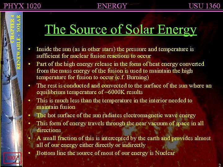 CHAPTER 4 RENEWABLE - SOLAR PHYX 1020 2002 ENERGY USU 1360 The Source of