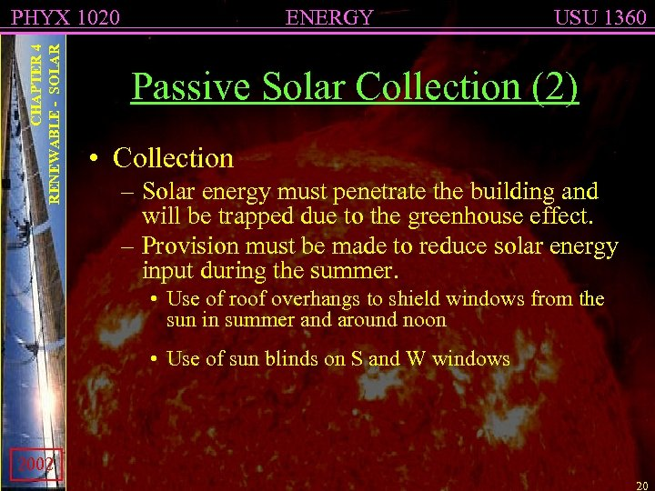 CHAPTER 4 RENEWABLE - SOLAR PHYX 1020 ENERGY USU 1360 Passive Solar Collection (2)