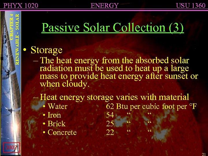 CHAPTER 4 RENEWABLE - SOLAR PHYX 1020 ENERGY USU 1360 Passive Solar Collection (3)