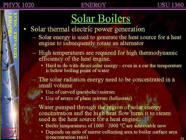 CHAPTER 4 RENEWABLE - SOLAR PHYX 1020 ENERGY USU 1360 Solar Boilers • Solar