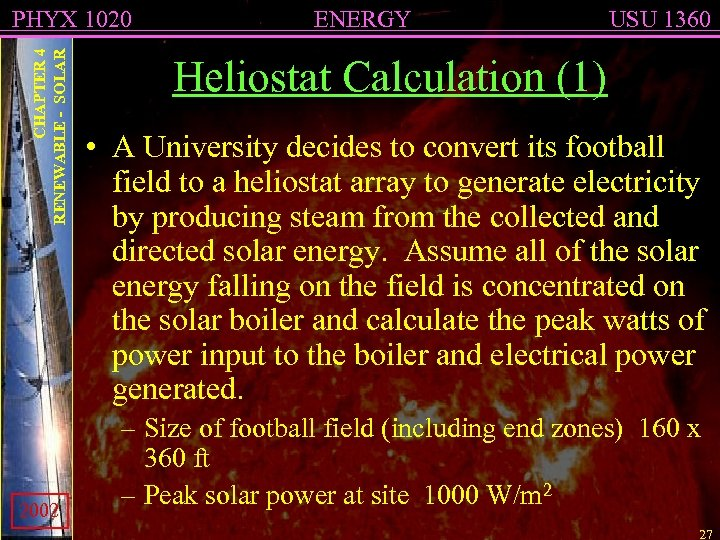 CHAPTER 4 RENEWABLE - SOLAR PHYX 1020 2002 ENERGY USU 1360 Heliostat Calculation (1)