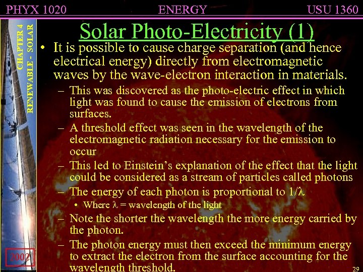CHAPTER 4 RENEWABLE - SOLAR PHYX 1020 ENERGY USU 1360 Solar Photo-Electricity (1) •