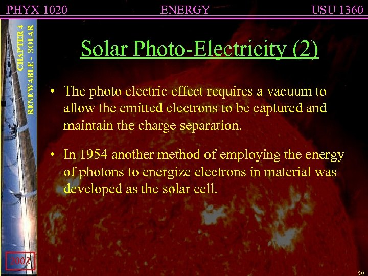 CHAPTER 4 RENEWABLE - SOLAR PHYX 1020 ENERGY USU 1360 Solar Photo-Electricity (2) •