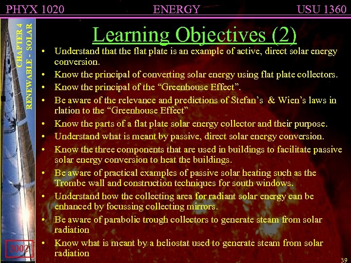 CHAPTER 4 RENEWABLE - SOLAR PHYX 1020 2002 ENERGY USU 1360 Learning Objectives (2)