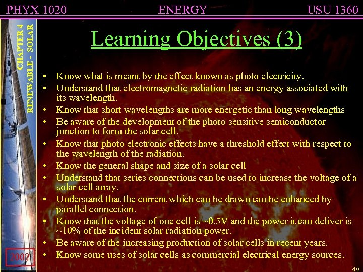 CHAPTER 4 RENEWABLE - SOLAR PHYX 1020 2002 ENERGY USU 1360 Learning Objectives (3)