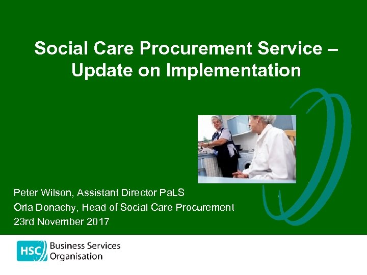 Social Care Procurement Service – Update on Implementation Peter Wilson, Assistant Director Pa. LS